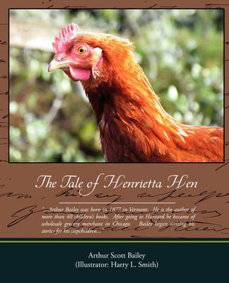 The Tale of Henrietta Hen by Arthur Scott Bailey image