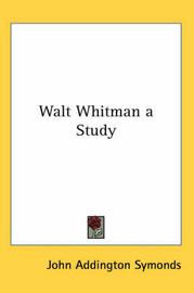 Walt Whitman a Study by John Addington Symonds image
