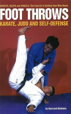 Foot Throws: Karate, Judo and Self-Defense by Hayward Nishioka image