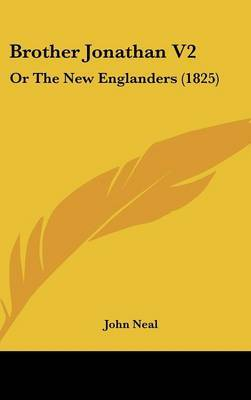 Brother Jonathan V2: Or the New Englanders (1825) by John Neal image
