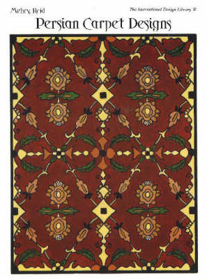 Persian Carpet Designs by Mehry Motamen Reid