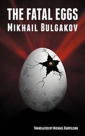 The Fatal Eggs by Mikhail Bulgakov