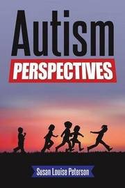 Autism Perspectives by Susan Louise Peterson