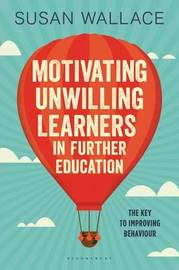 Motivating Unwilling Learners in Further Education by Susan Wallace image