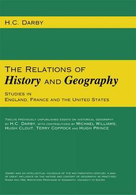 The Relations of History and Geography by H.C. Darby image