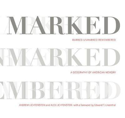 Marked, Unmarked, Remembered: A Geography of American Memory image
