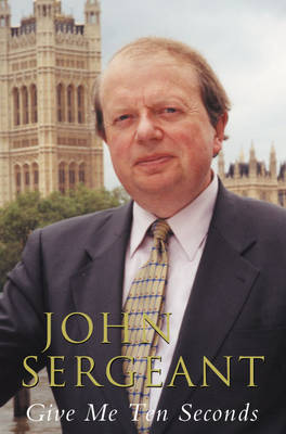 Give Me Ten Seconds by John Sergeant image