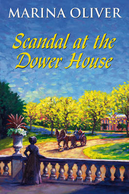 Scandal at the Dower House by Marina Oliver image