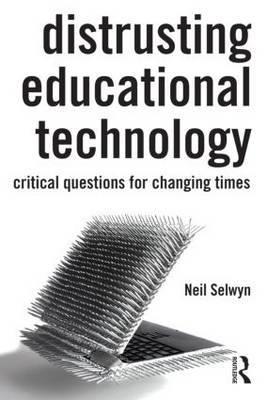 Distrusting Educational Technology by Neil Selwyn