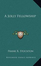 A Jolly Fellowship by Frank .R.Stockton