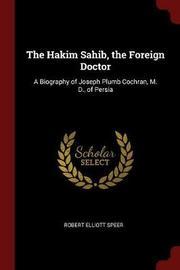 The Hakim Sahib, the Foreign Doctor by Robert Elliott Speer image