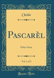 Pascarel, Vol. 1 of 3 by Ouida Ouida image