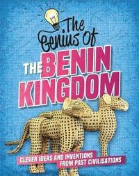 The Genius of: The Benin Kingdom by Sonya Newland image