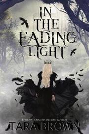 In the Fading Light by Tara Brown