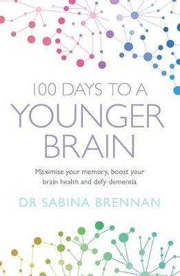 100 Days to a Younger Brain by Sabina Brennan