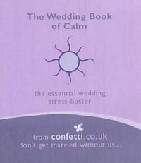 The Wedding Book of Calm: The Essential Wedding Stress-buster by Confetti image