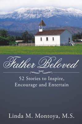 Father Beloved: 52 Stories to Inspire, Encourage and Entertain by Linda M. Montoya M. S. image