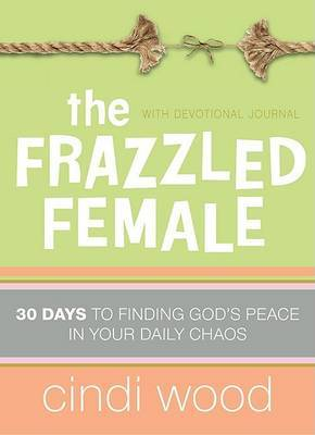 The Frazzled Female by Cindi Wood image