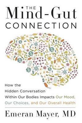 The Mind-Gut Connection by Emeran Mayer image
