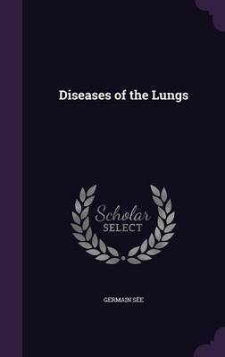 Diseases of the Lungs by Germain See image