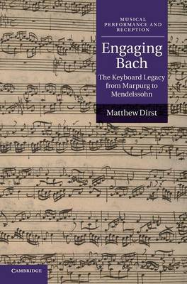 Engaging Bach by Mathew Dirst