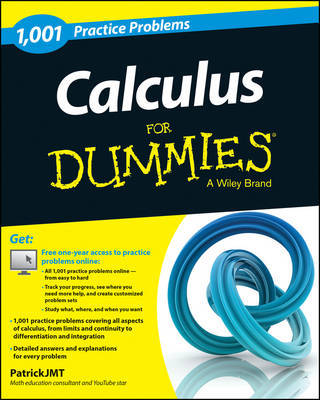 Calculus: 1,001 Practice Problems For Dummies (+ Free Online Practice) by Patrick Jones