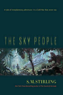 The Sky People by S.M. Stirling