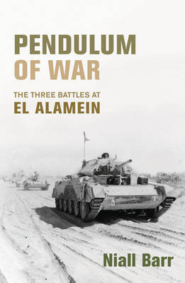Pendulum of War: Three Battles at El Alamein by Niall Barr image