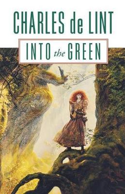 Into the Green by Charles De Lint image