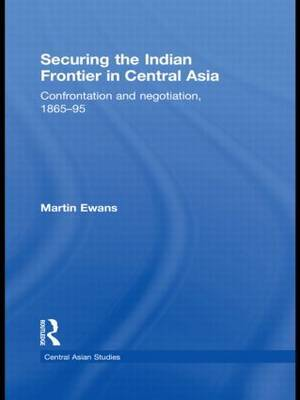 Securing the Indian Frontier in Central Asia by Martin Ewans image