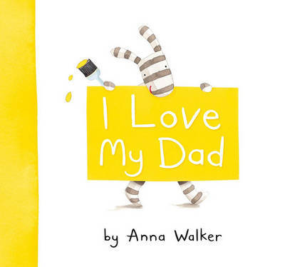 I Love My Dad by Anna Walker image