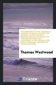 The Chronicle of the Compleat Angler of Izaak Walton and Charles Cotton by Thomas Westwood image