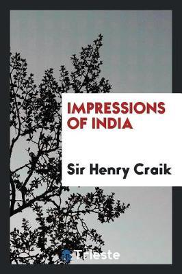 Impressions of India by Sir Henry Craik image