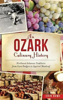 An Ozark Culinary History by Erin Rowe