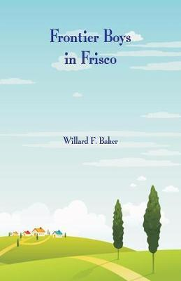 Frontier Boys in Frisco by Wyn Roosevelt