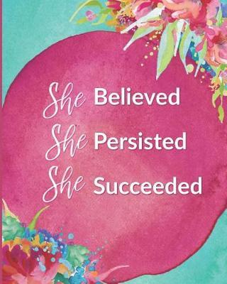 She Believed She Persisted She Succeed by She's Inspired Paper