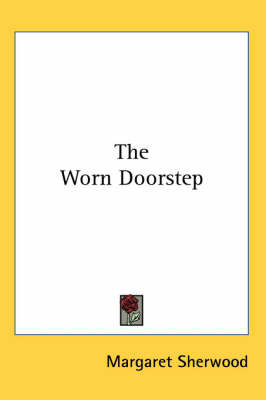 The Worn Doorstep by Margaret Sherwood image