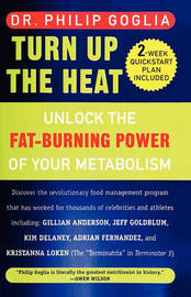 Turn Up the Heat by Dr Philip Goglia