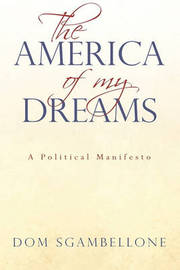 The America of My Dreams by Dom Sgambellone