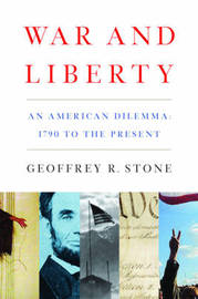 War and Liberty by Geoffrey R Stone