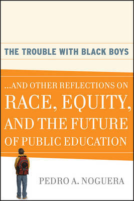 The Trouble With Black Boys by Pedro A Noguera image