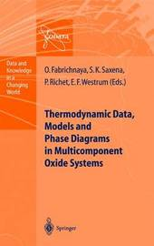 Thermodynamic Data, Models, and Phase Diagrams in Multicomponent Oxide Systems by O.B. Fabrichnaya