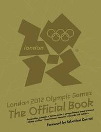 London 2012 Olympic Games: The Official Book by Press Association Sport