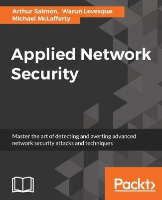 Applied Network Security by Arthur Salmon