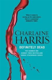 Definitely Dead (Sookie Stackhouse #6) by Charlaine Harris