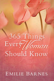 365 Things Every Woman Should Know by Emilie Barnes image
