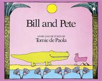 Bill and Pete by Tomie de Paola