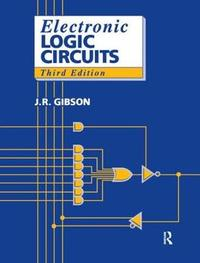 Electronic Logic Circuits, 3rd ed by J. Gibson
