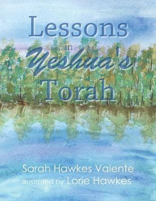 Lessons in Yeshua's Torah by Sarah Hawkes Valente image