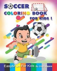 Soccer Coloring Book for Kids by Emin J Space